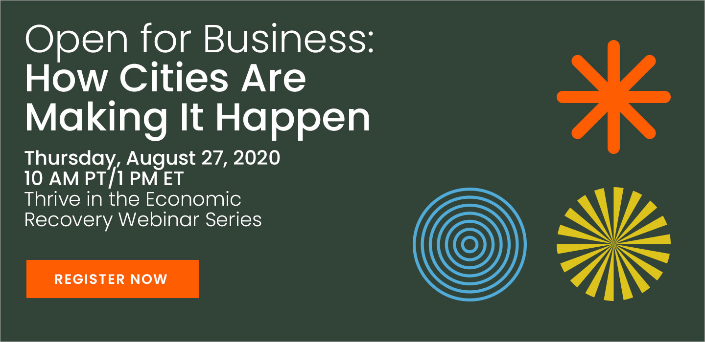 Open for Business: How Cities are Making it Happen. August 27, 1 PM ET - Register now