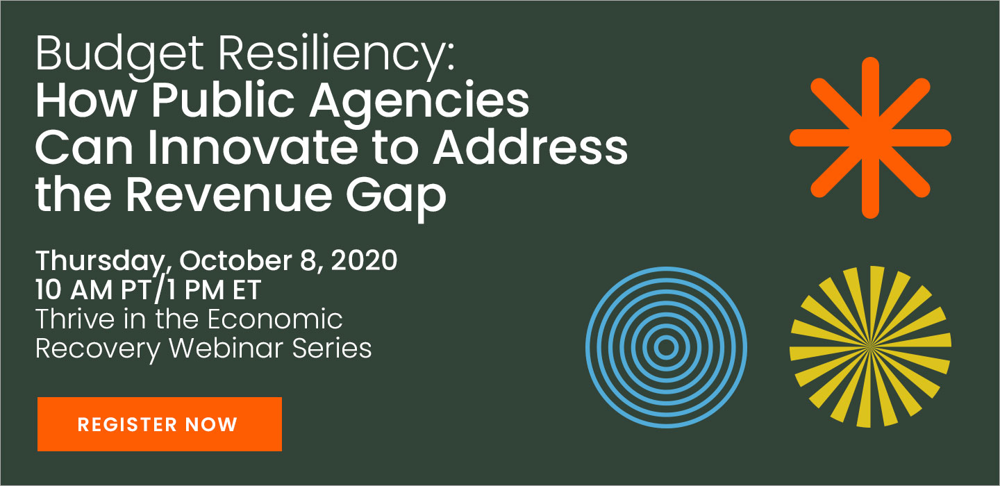 Budget Resiliency: How Public Agencies Can Innovate to Address the Revenue Gap. October 8, 1 PM ET. Register now.