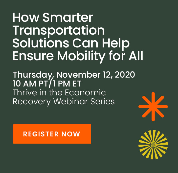 How Smarter Transportation Solutions Can Help Ensure Mobility for All. November 12, 1 PM ET. Register now.